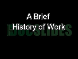 A Brief History of Work PowerPoint PPT Presentation