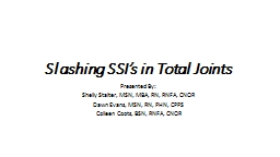 Slashing SSI's in Total Joints