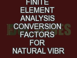 FINITE ELEMENT ANALYSIS CONVERSION FACTORS FOR NATURAL VIBR