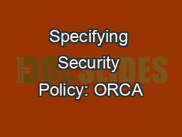 Specifying Security Policy: ORCA