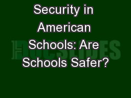 Security in American Schools: Are Schools Safer?