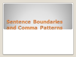 Sentence Boundaries and Comma Patterns PowerPoint PPT Presentation