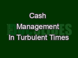 Cash Management In Turbulent Times