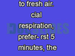 Move person to fresh air. cial respiration, prefer- rst 5 minutes, the