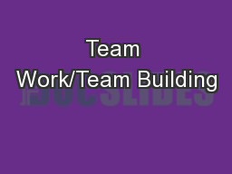 Team Work/Team Building PowerPoint PPT Presentation