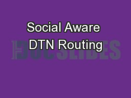 Social Aware DTN Routing