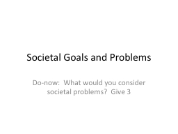 Societal Goals and Problems PowerPoint PPT Presentation