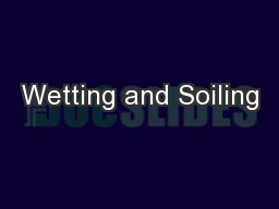 Wetting and Soiling PowerPoint PPT Presentation