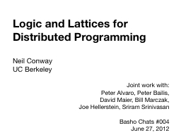 Logic and Lattices for Distributed Programming