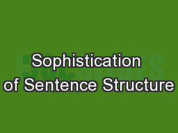Sophistication of Sentence Structure