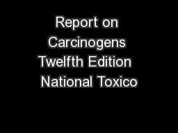 Report on Carcinogens Twelfth Edition  National Toxico
