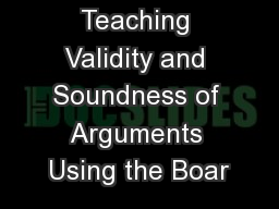 Teaching Validity and Soundness of Arguments Using the Boar