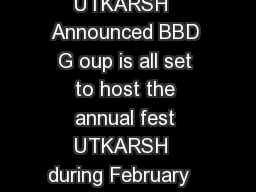 UTKARSH  Announced BBD G oup is all set to host the annual fest UTKARSH  during February