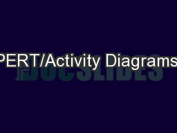 PERT/Activity Diagrams,
