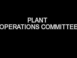 PLANT OPERATIONS COMMITTEE PowerPoint PPT Presentation