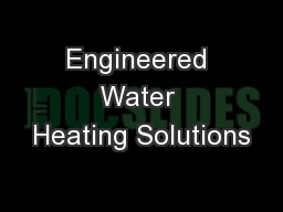 Engineered Water Heating Solutions