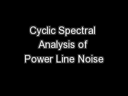Cyclic Spectral Analysis of Power Line Noise