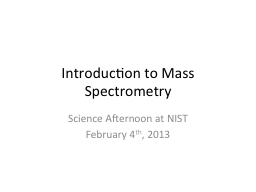 Introduction to Mass Spectrometry PowerPoint PPT Presentation