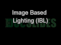Image Based Lighting (IBL) PowerPoint PPT Presentation