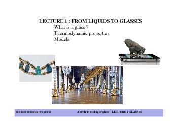 LECTURE 1: FROM LIQUIDS TO GLASSESWhatisa glass ?Thermodynamicproperti PowerPoint PPT Presentation