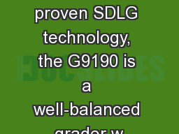 Based on proven SDLG technology, the G9190 is a well-balanced grader w