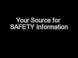 Your Source for SAFETY Information
