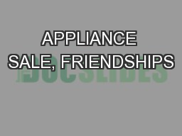APPLIANCE SALE, FRIENDSHIPS