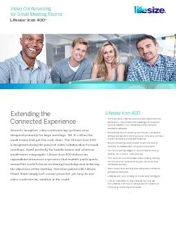 Extending the Connected ExperienceSince its inception, video conferenc
