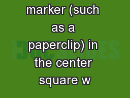 Place a marker (such as a paperclip) in the center square w PowerPoint PPT Presentation