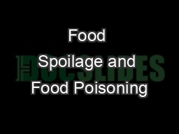 Food Spoilage and Food Poisoning PowerPoint PPT Presentation