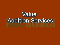 Value Addition Services