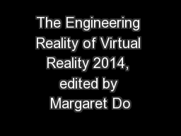 The Engineering Reality of Virtual Reality 2014, edited by Margaret Do