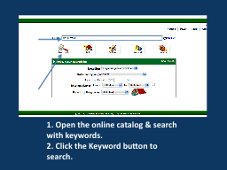 1. Open the online catalog & search with keywords.