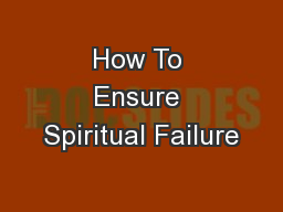 How To Ensure Spiritual Failure