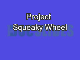 Project Squeaky Wheel