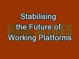 Stabilising the Future of Working Platforms