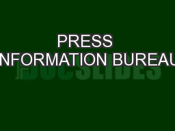PRESS INFORMATION BUREAU