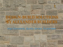 DESIGN-BUILD SOLUTIONS BY ALEXANDER BUILDERS PowerPoint PPT Presentation