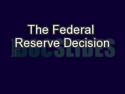 The Federal Reserve Decision
