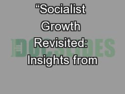 """""""Socialist Growth Revisited: Insights from"""