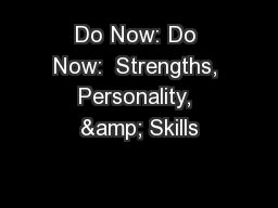 Do Now: Do Now:  Strengths, Personality, & Skills