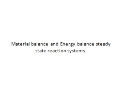 Material balance and Energy balance steady state reaction s