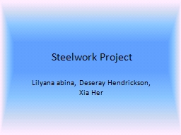 Steelwork Project PowerPoint Presentation, PPT - DocSlides