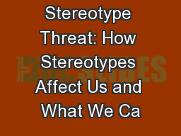 Stereotype Threat: How Stereotypes Affect Us and What We Ca PowerPoint PPT Presentation