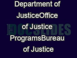 U.S. Department of JusticeOffice of Justice ProgramsBureau of Justice