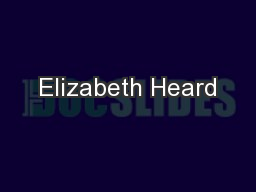 Elizabeth Heard PowerPoint PPT Presentation