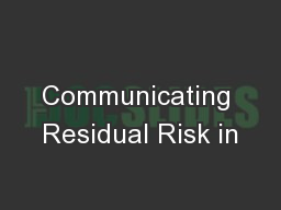 Communicating Residual Risk in