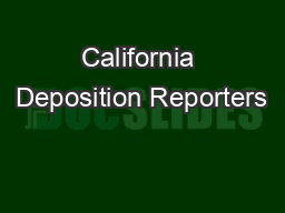 California Deposition Reporters PowerPoint PPT Presentation