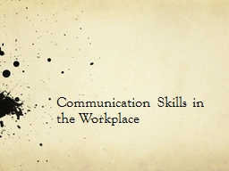 Communication Skills in the Workplace PowerPoint PPT Presentation