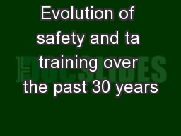 Evolution of safety and ta training over the past 30 years PowerPoint PPT Presentation